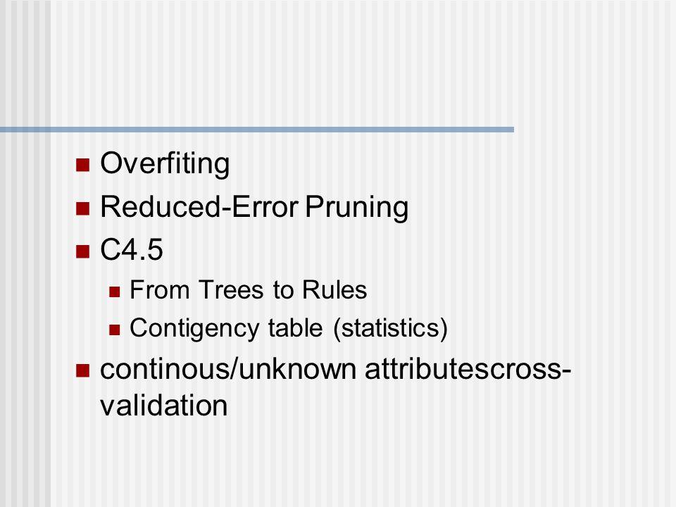 Reduced-Error Pruning C4.5