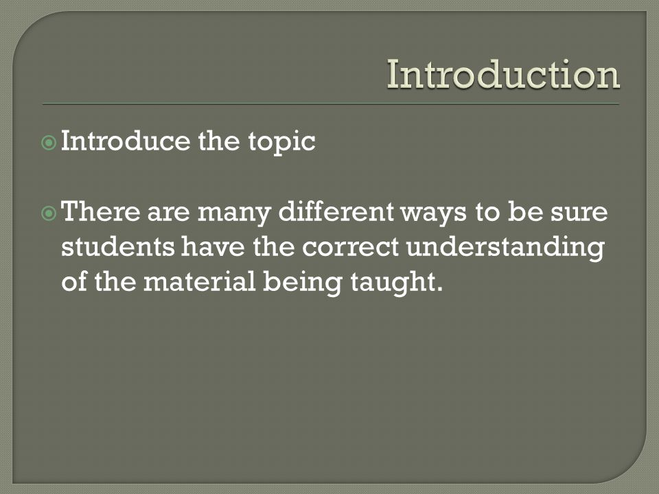 Introduction Introduce the topic