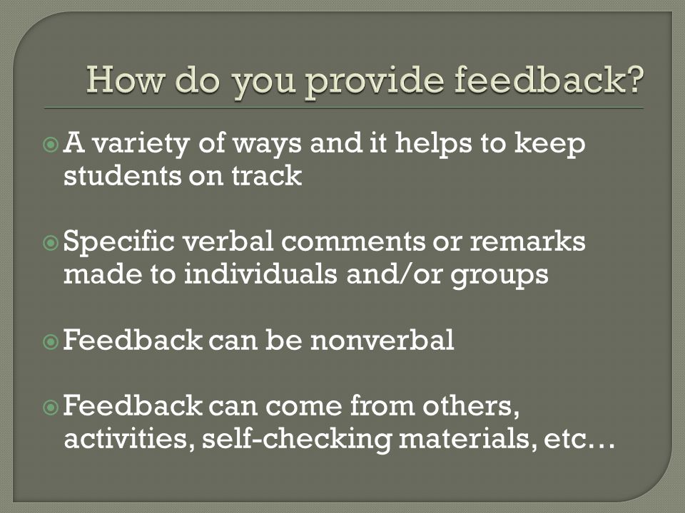 How do you provide feedback