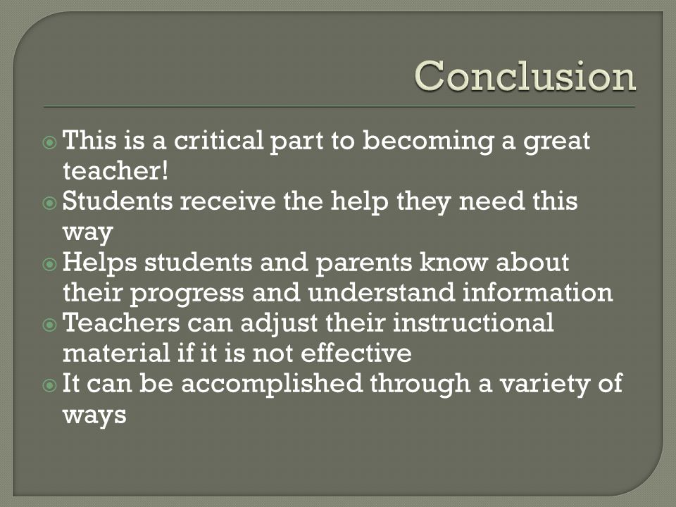 Conclusion This is a critical part to becoming a great teacher!