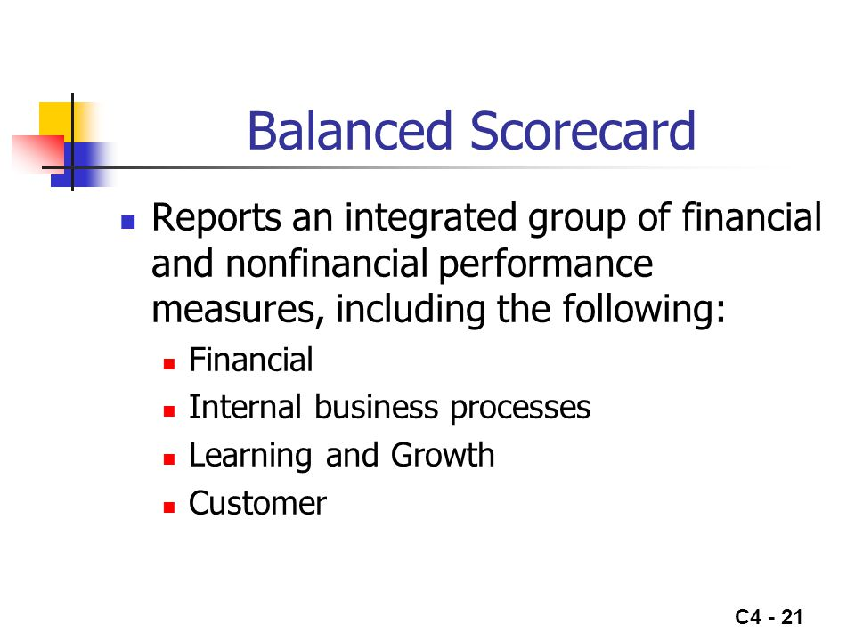 Balanced Scorecard Reports an integrated group of financial and nonfinancial performance measures, including the following: