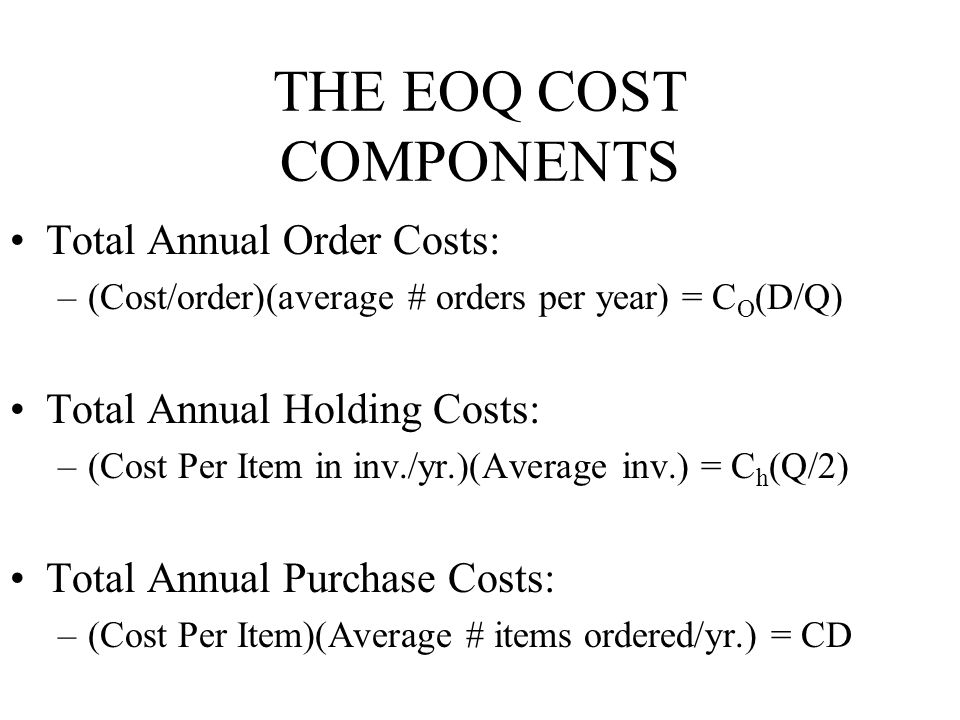 THE EOQ COST COMPONENTS