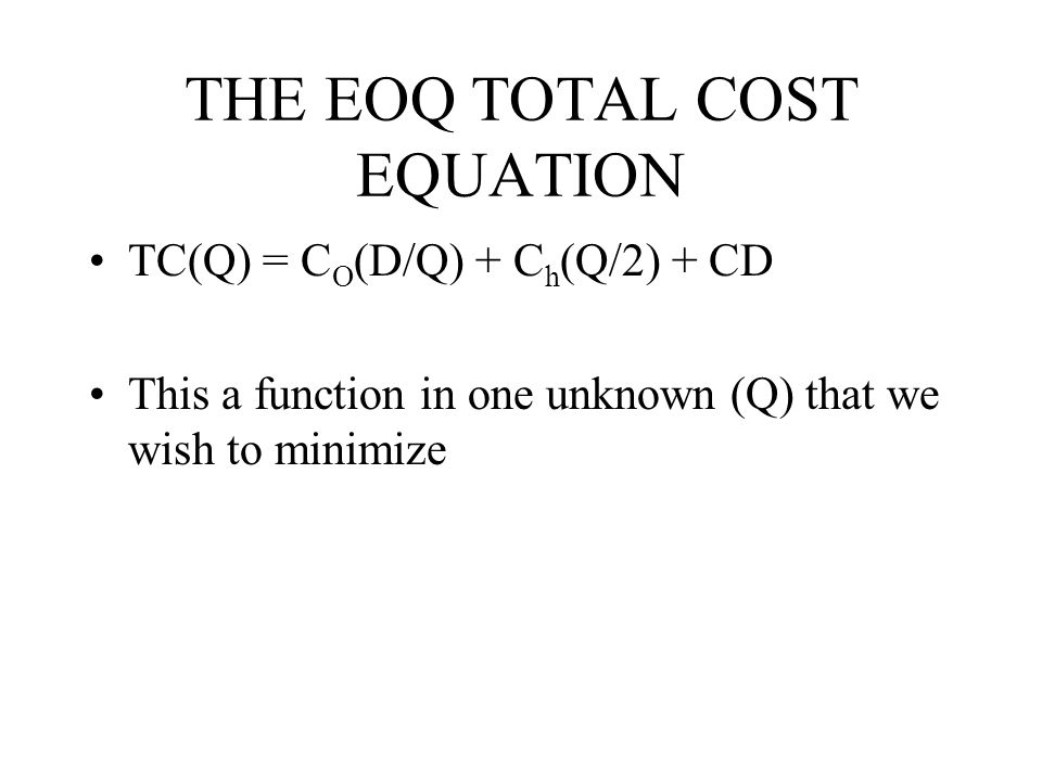 THE EOQ TOTAL COST EQUATION