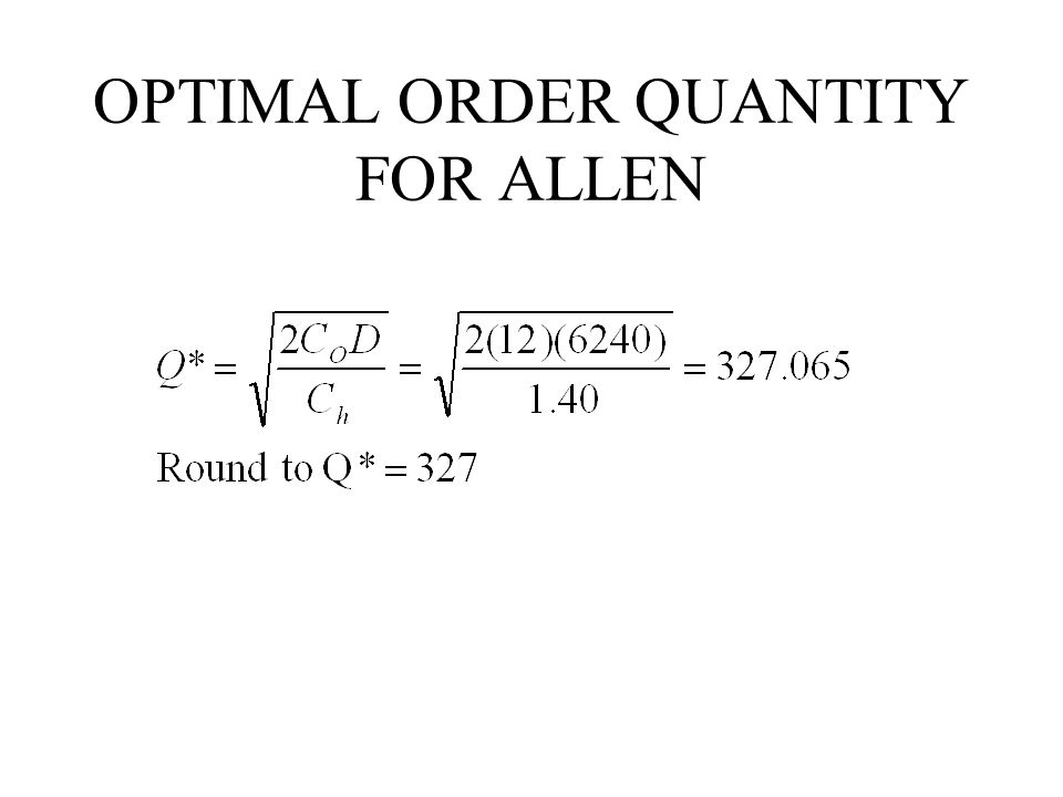 OPTIMAL ORDER QUANTITY FOR ALLEN