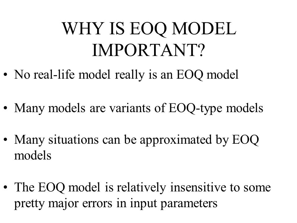 WHY IS EOQ MODEL IMPORTANT