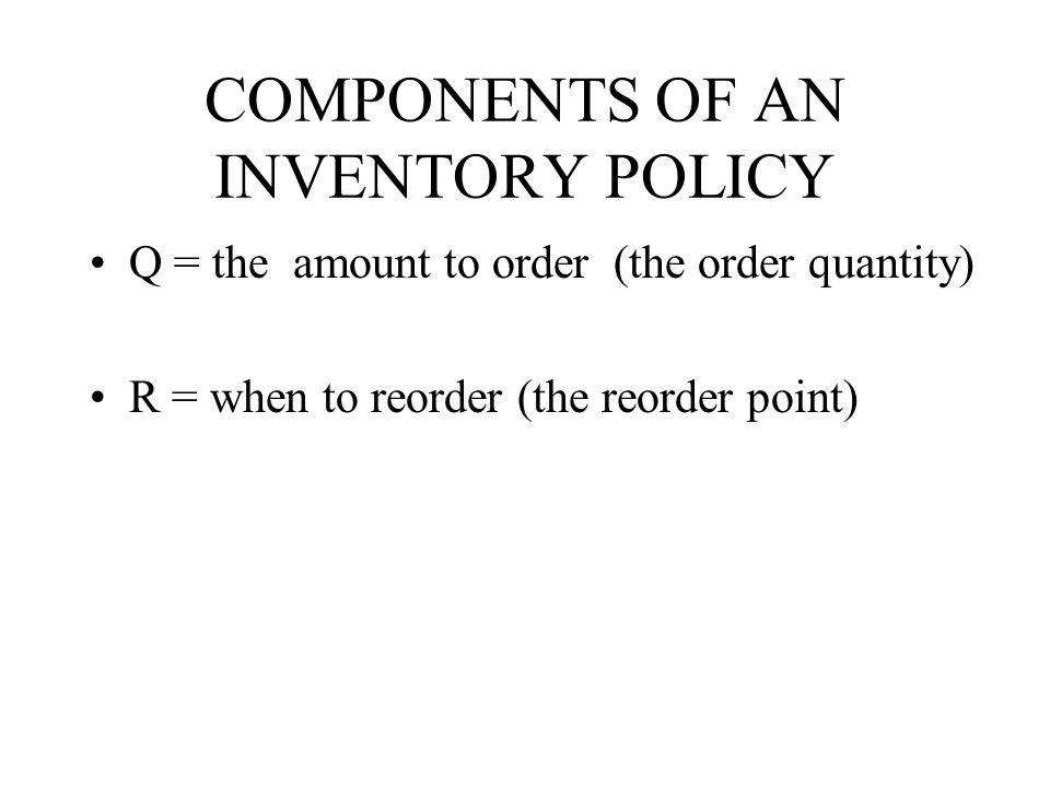 COMPONENTS OF AN INVENTORY POLICY