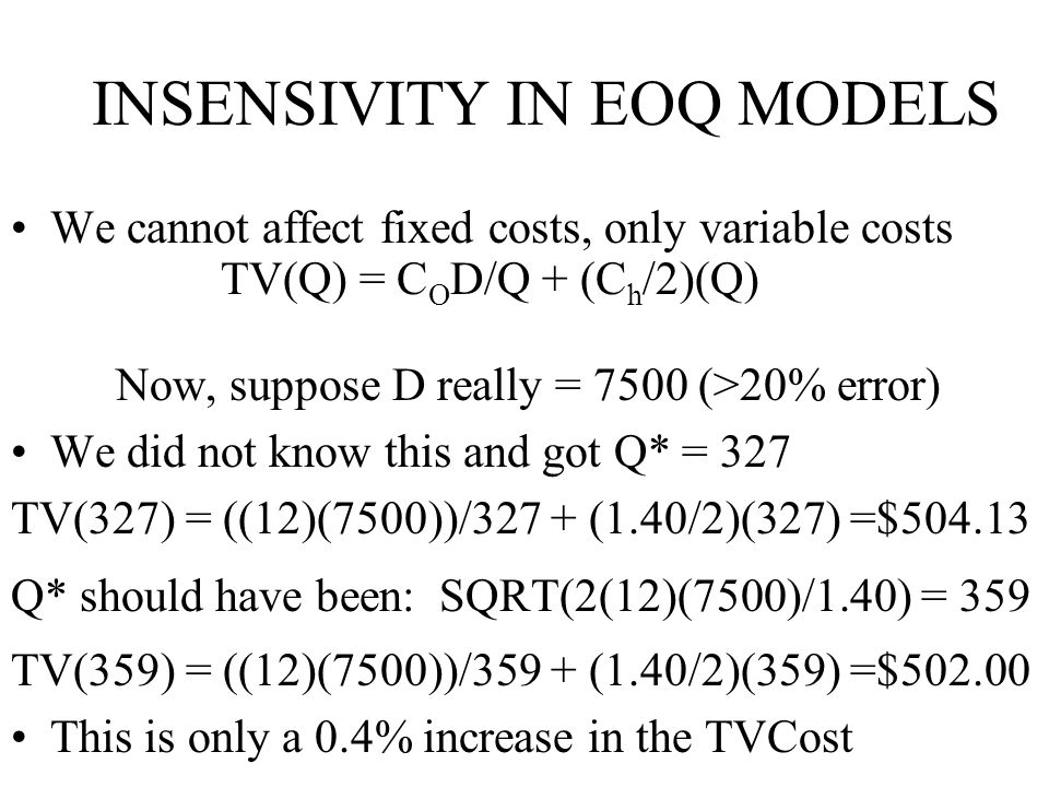 INSENSIVITY IN EOQ MODELS
