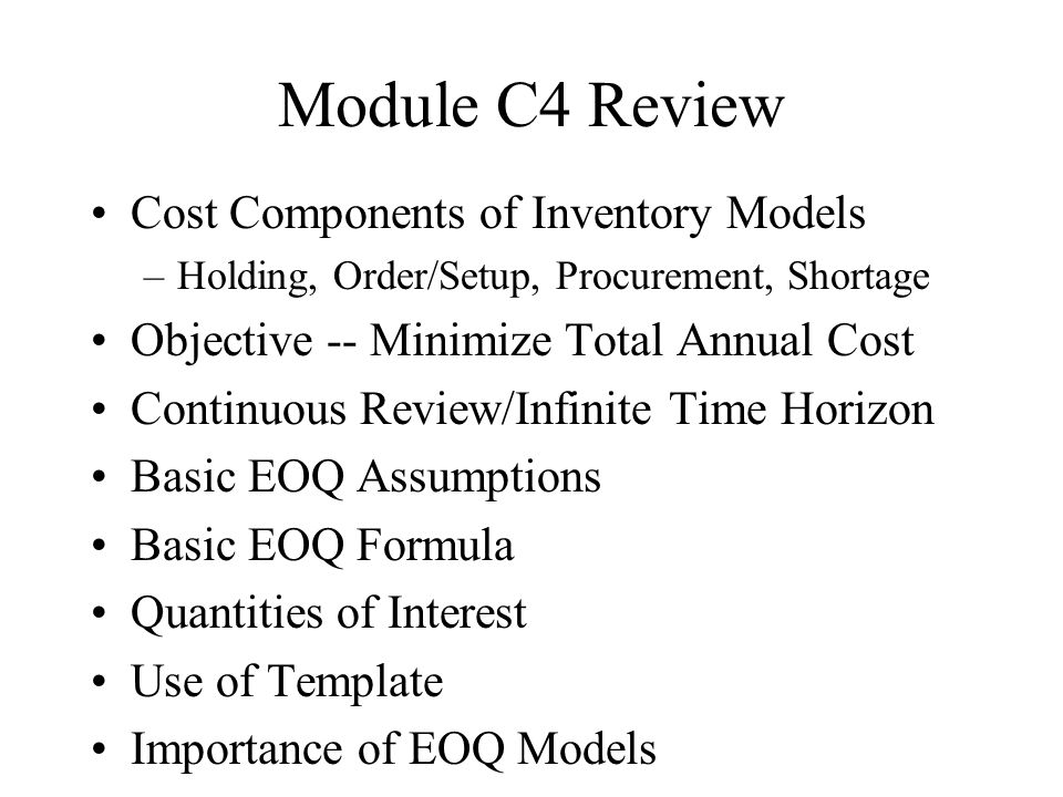 Module C4 Review Cost Components of Inventory Models