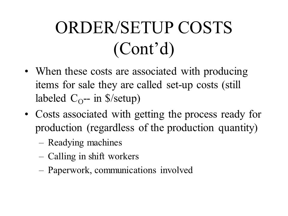 ORDER/SETUP COSTS (Cont'd)