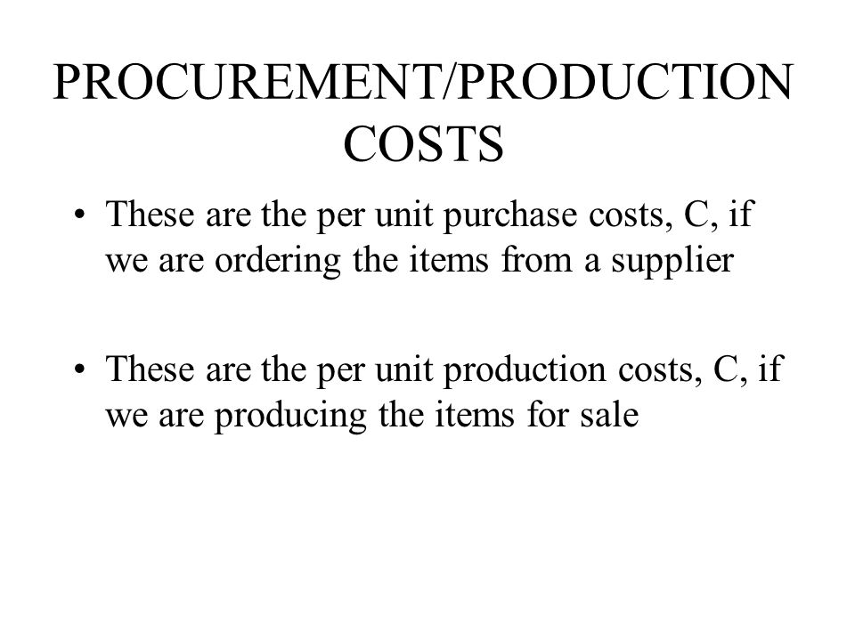 PROCUREMENT/PRODUCTION COSTS
