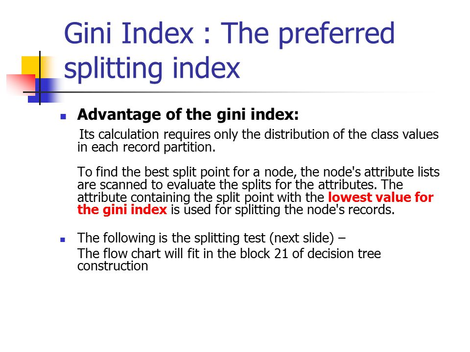 Gini Index : The preferred splitting index