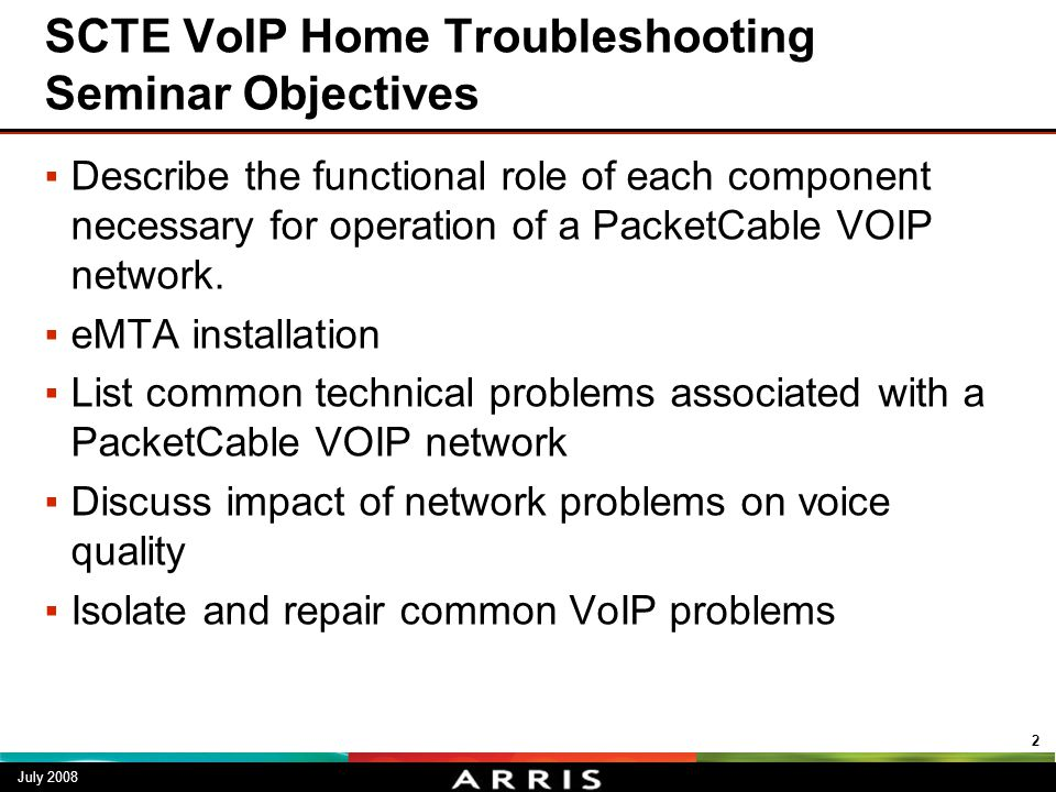 SCTE VoIP Home Troubleshooting Seminar Objectives