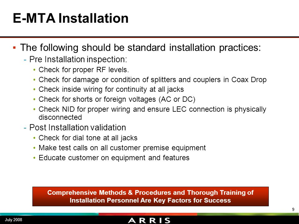 E-MTA Installation The following should be standard installation practices: Pre Installation inspection: