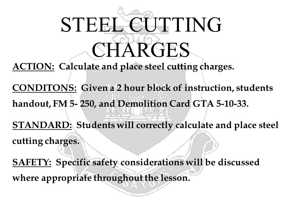 STEEL CUTTING CHARGES ACTION: Calculate and place steel cutting charges.
