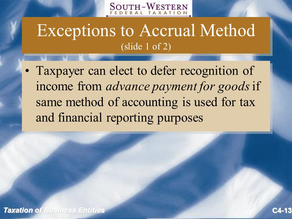 Exceptions to Accrual Method (slide 1 of 2)