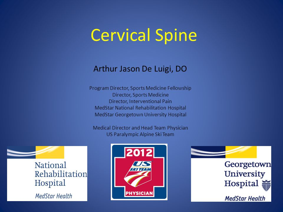 Cervical Spine Arthur Jason De Luigi, DO