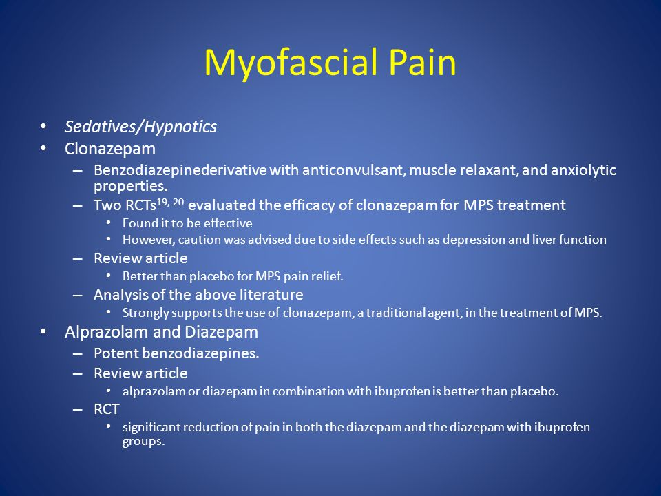 Myofascial Pain Sedatives/Hypnotics Clonazepam Alprazolam and Diazepam