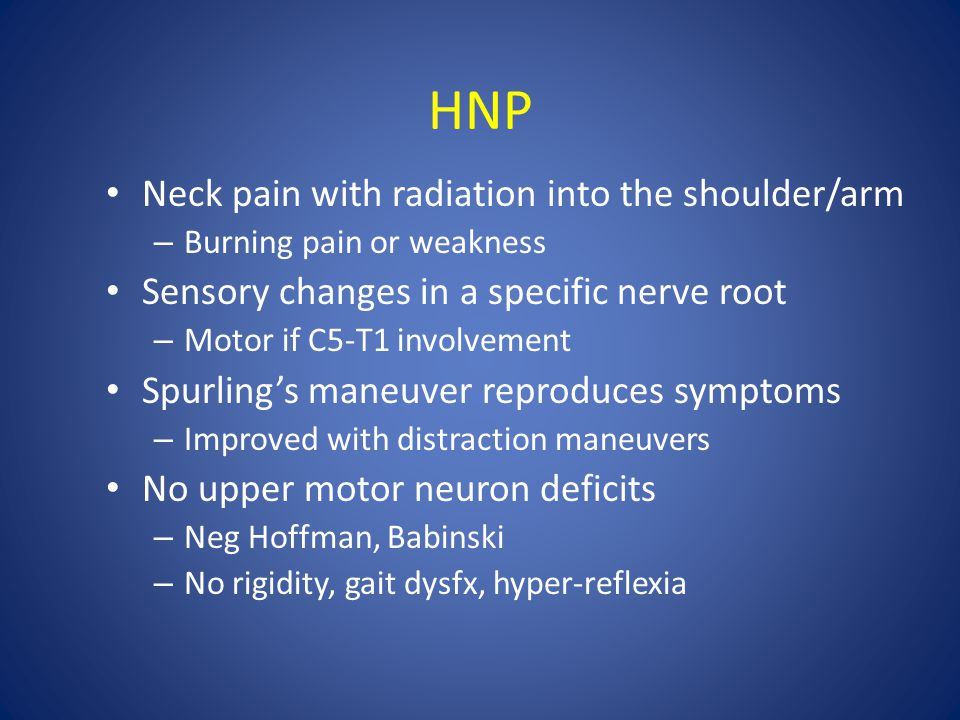 HNP Neck pain with radiation into the shoulder/arm