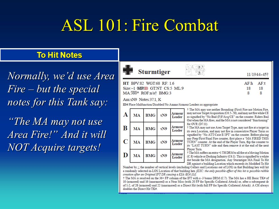 ASL 101: Fire Combat To Hit Notes. Normally, we'd use Area Fire – but the special notes for this Tank say: