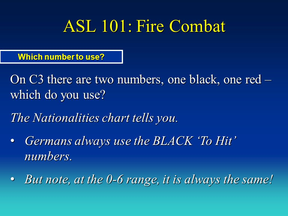 ASL 101: Fire Combat Which number to use On C3 there are two numbers, one black, one red – which do you use