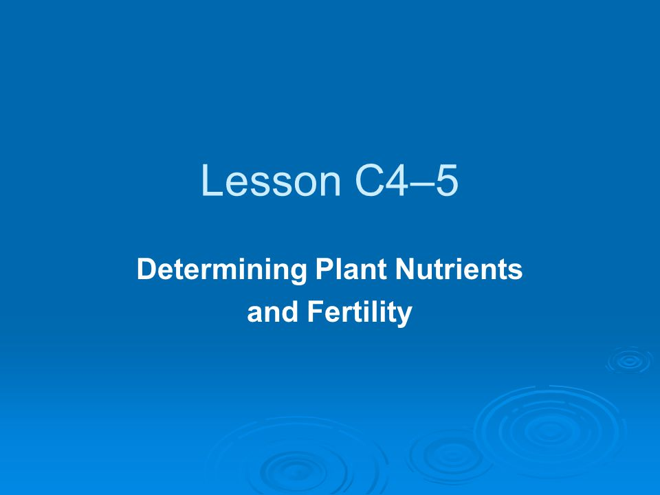 Determining Plant Nutrients and Fertility