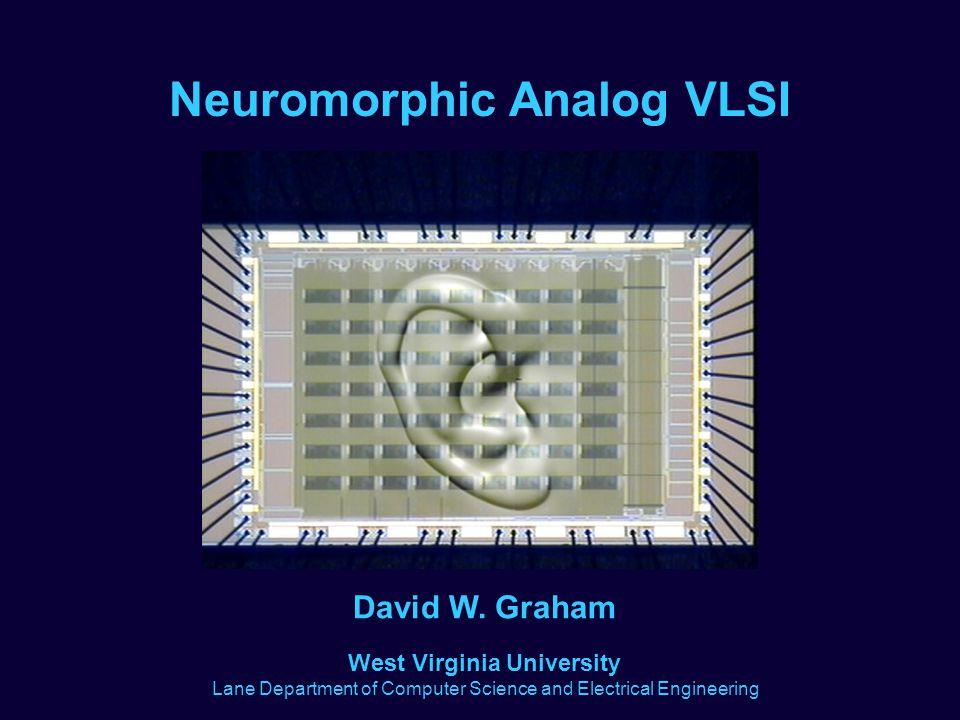Neuromorphic Analog VLSI West Virginia University