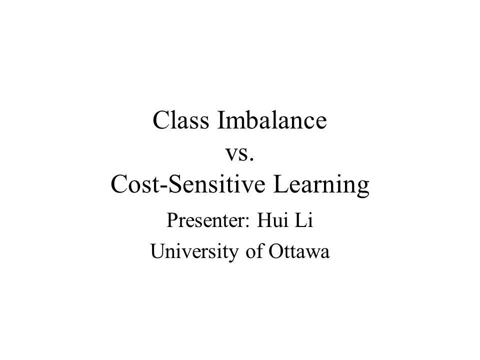 Class Imbalance vs. Cost-Sensitive Learning