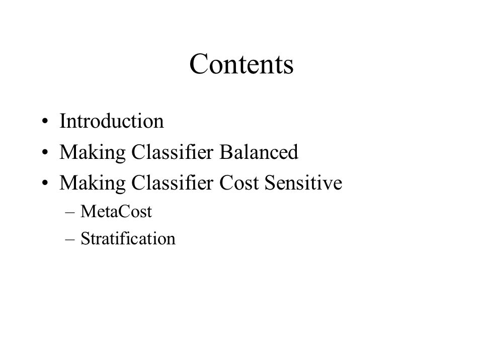 Contents Introduction Making Classifier Balanced