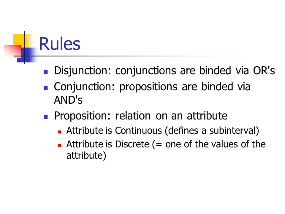 Rules Disjunction: conjunctions are binded via OR s