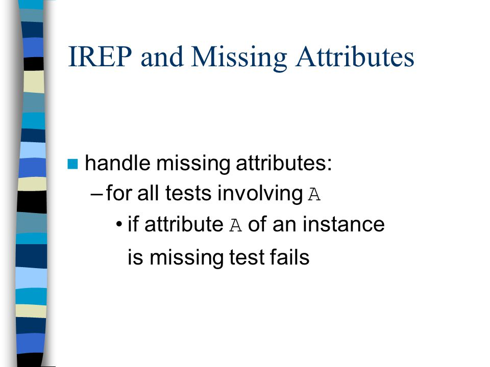 IREP and Missing Attributes