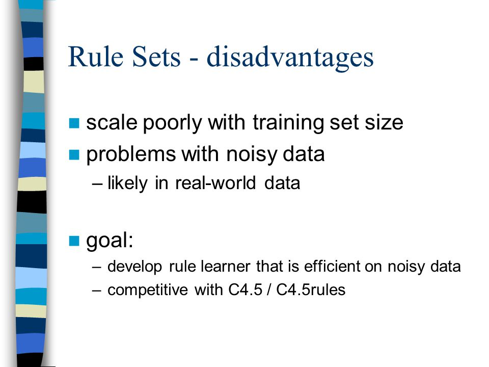 Rule Sets - disadvantages