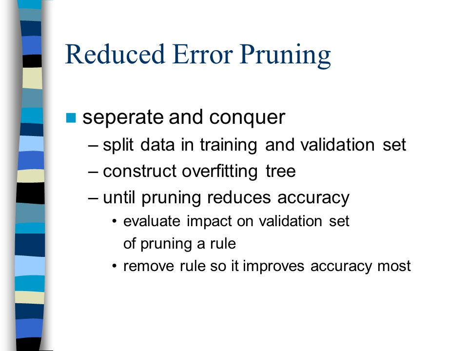 Reduced Error Pruning seperate and conquer