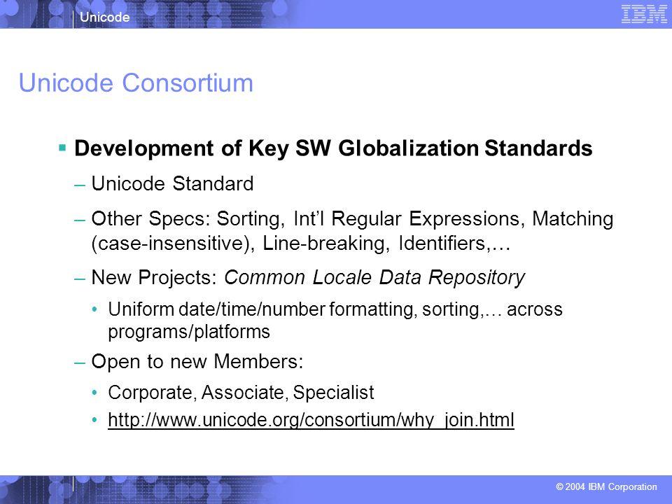 Unicode Consortium Development of Key SW Globalization Standards