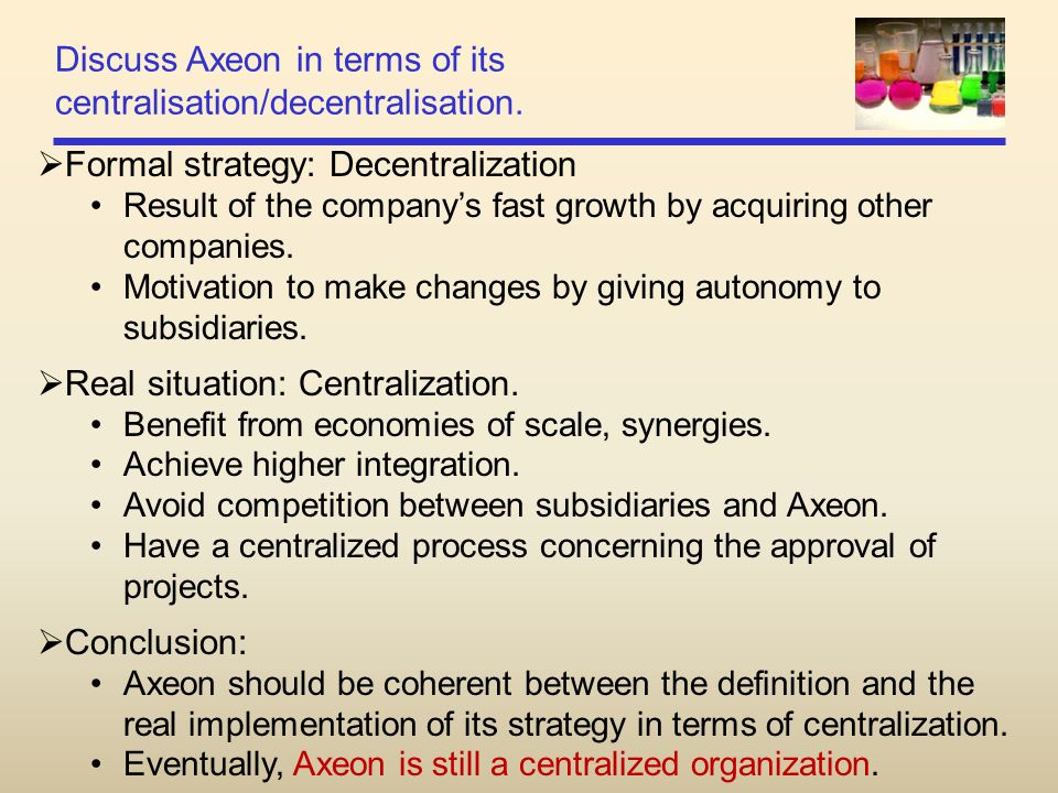 Discuss Axeon in terms of its centralisation/decentralisation.