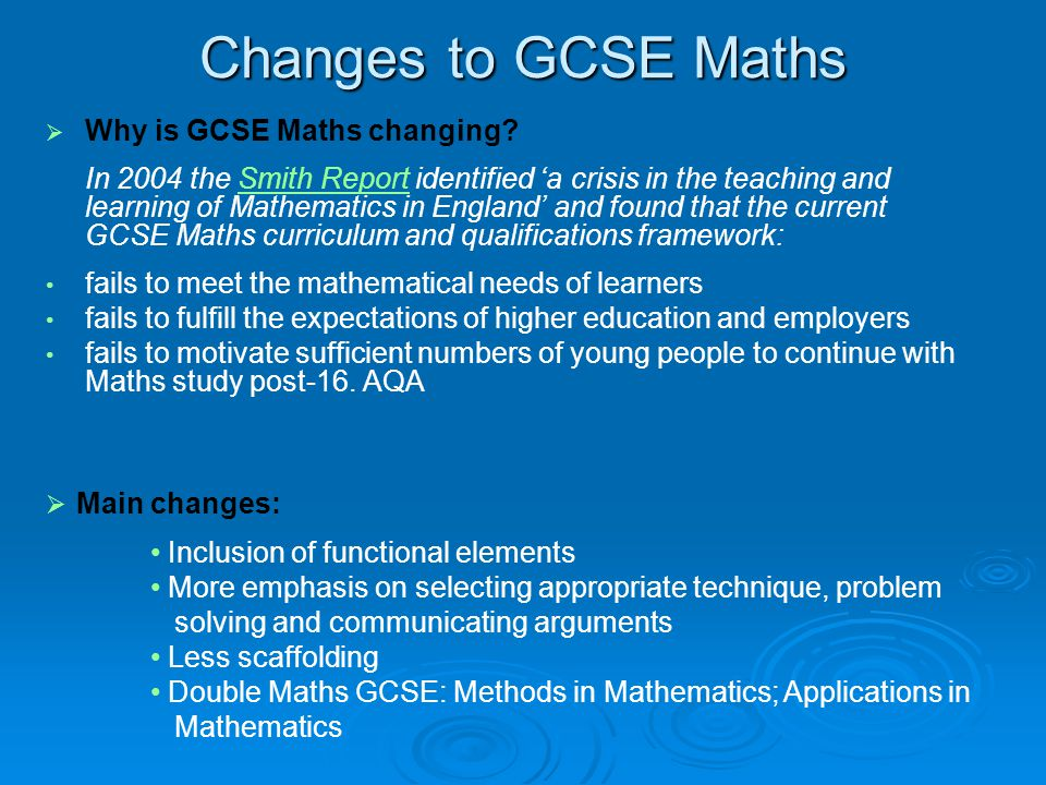 Changes to GCSE Maths Why is GCSE Maths changing