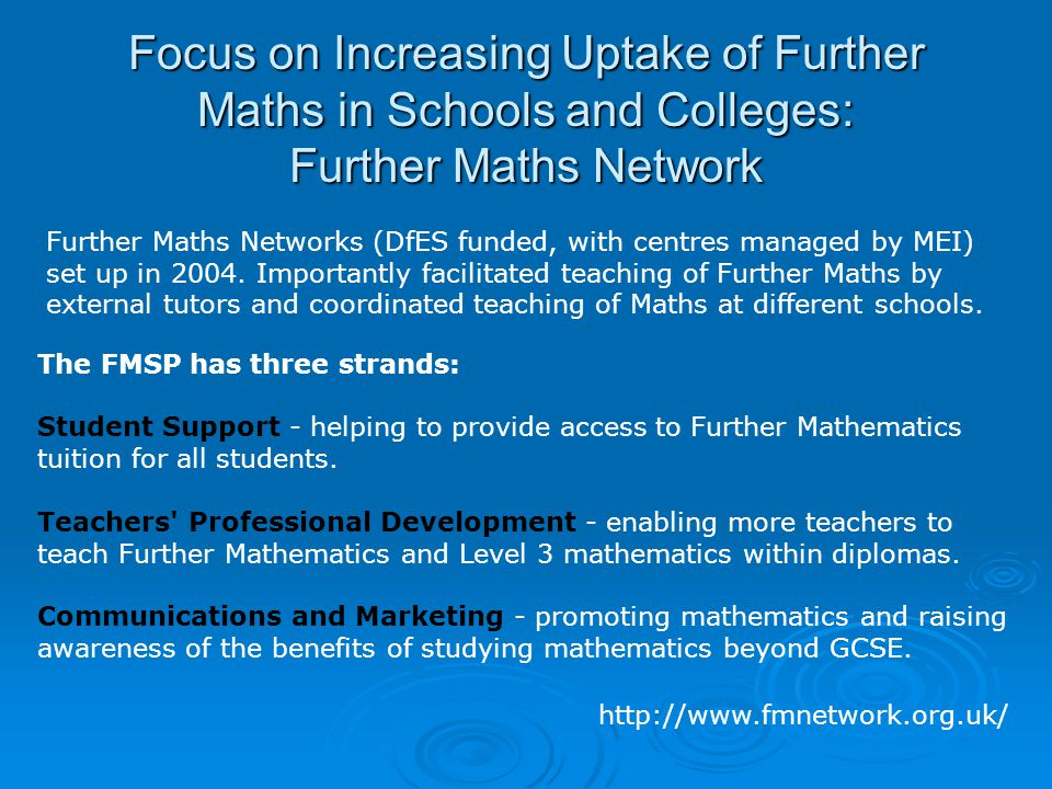 Focus on Increasing Uptake of Further Maths in Schools and Colleges: Further Maths Network