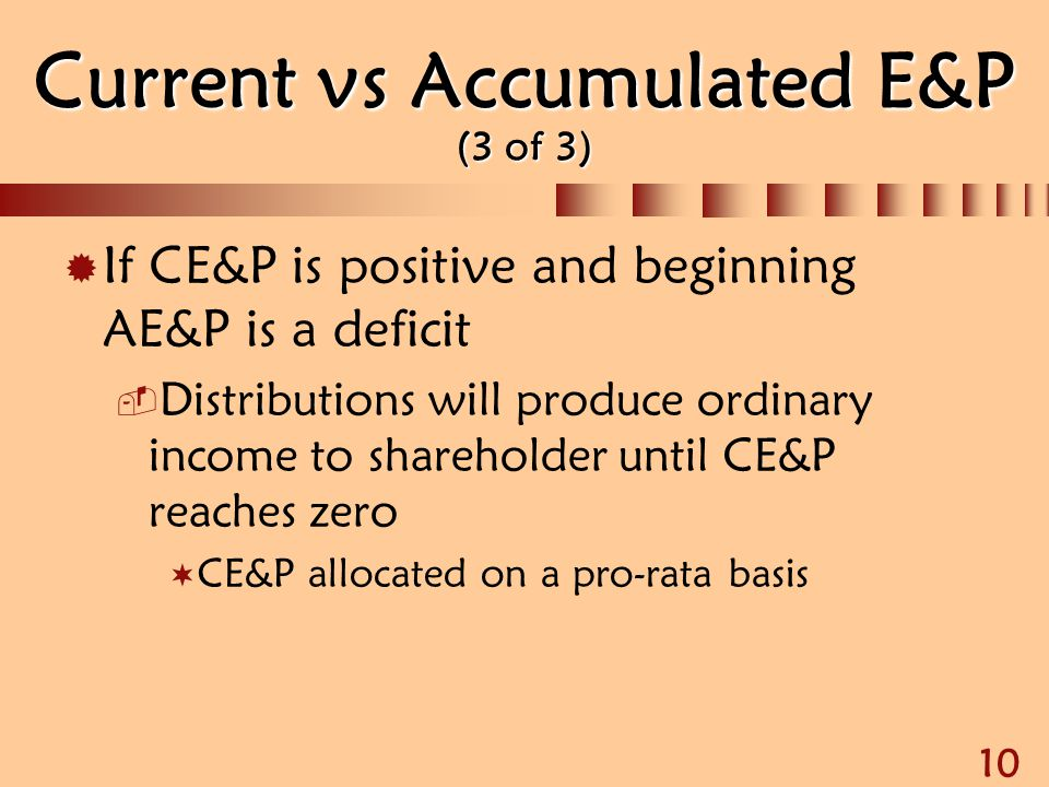 Current vs Accumulated E&P (3 of 3)