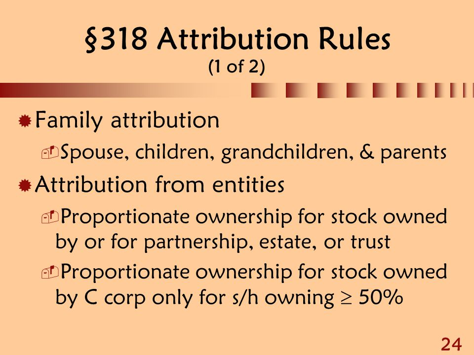 §318 Attribution Rules (1 of 2)