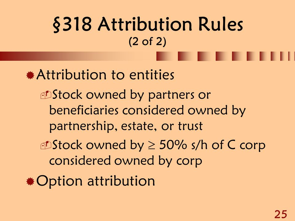 §318 Attribution Rules (2 of 2)