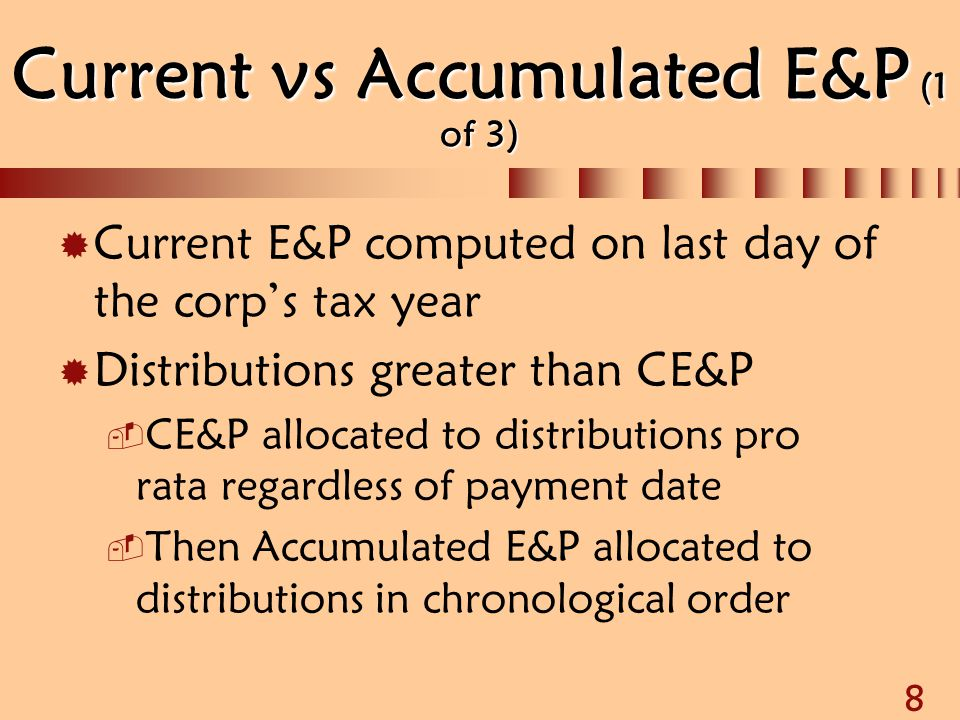 Current vs Accumulated E&P (1 of 3)