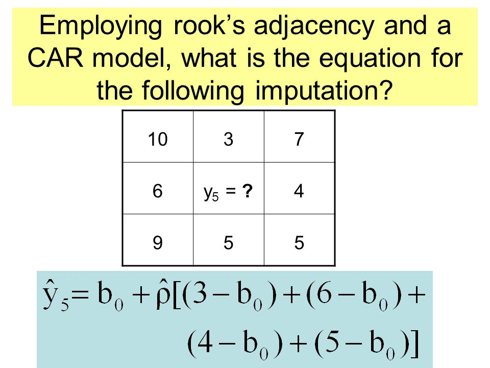 Employing rook's adjacency and a CAR model, what is the equation for the following imputation