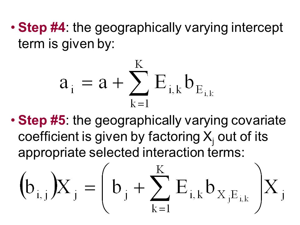 Step #4: the geographically varying intercept term is given by: