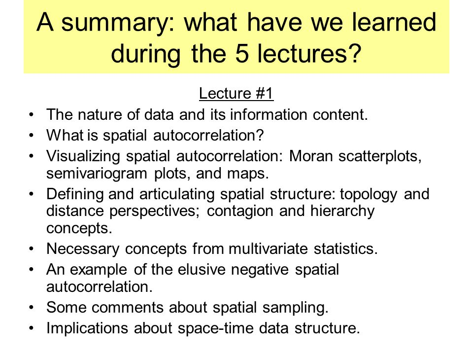 A summary: what have we learned during the 5 lectures