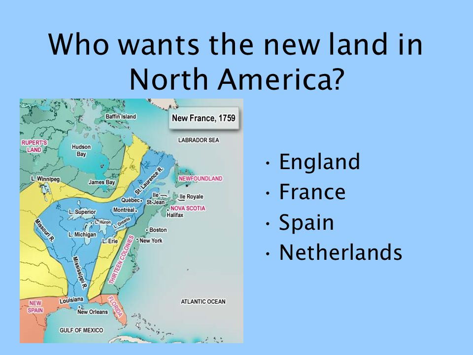 Who wants the new land in North America