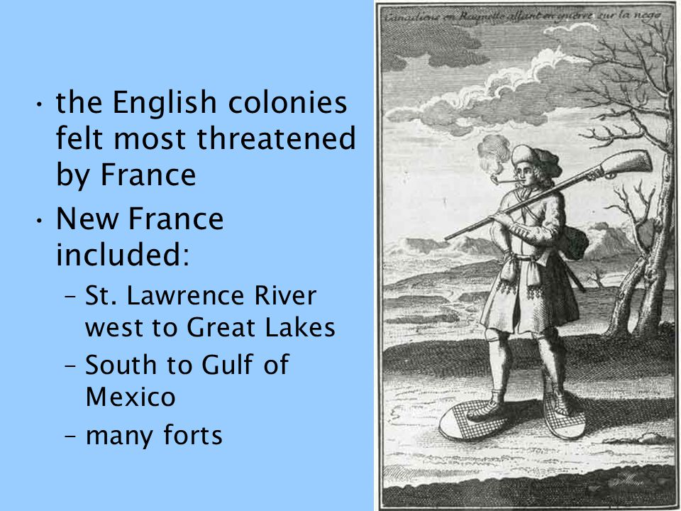 the English colonies felt most threatened by France