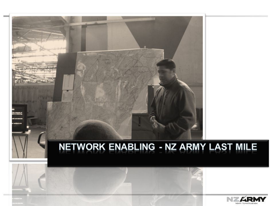 Network Enabling - nz army last mile