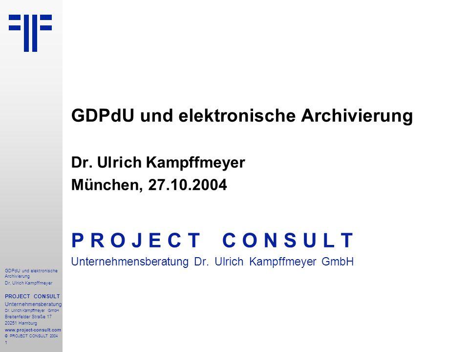 P R O J E C T C O N S U L T GDPdU und elektronische Archivierung