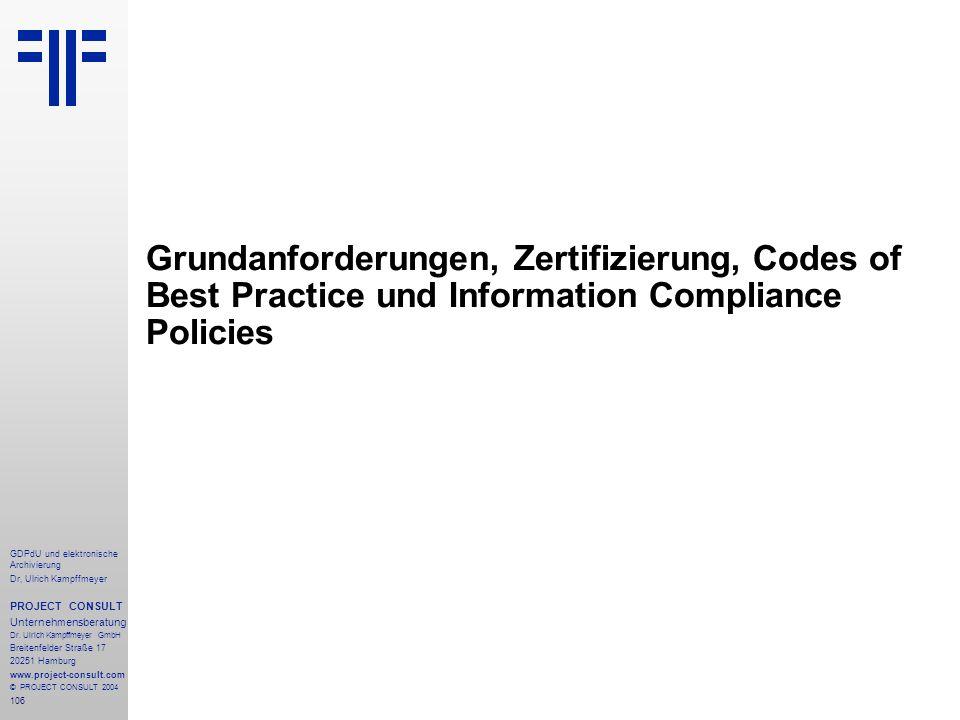 Grundanforderungen, Zertifizierung, Codes of Best Practice und Information Compliance Policies
