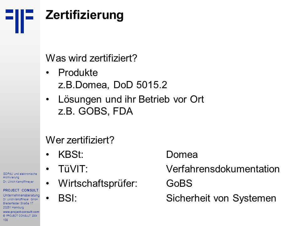 Zertifizierung Was wird zertifiziert Produkte z.B.Domea, DoD 5015.2