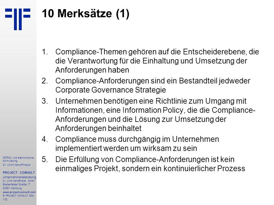10 Merksätze (1) Compliance-Themen gehören auf die Entscheiderebene, die die Verantwortung für die Einhaltung und Umsetzung der Anforderungen haben.